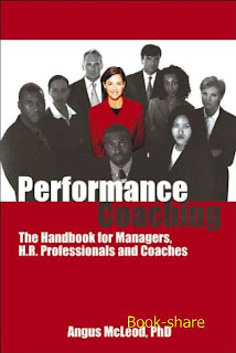Performance Coaching The Handbook for Managers