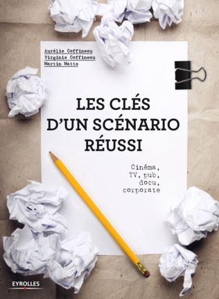 Les Clés d'un Scénario Réussi - Editions Eyrolles