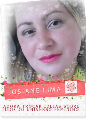 Blogueira Josiane!