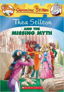 Thea Stilton and the Missing Myth: A Geronimo Stilton Adventure