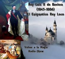 LUIS II de BAVIERA - El Rey Loco