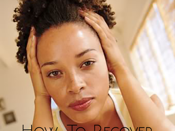 Natural Hair | How to Recover from Hair Setbacks