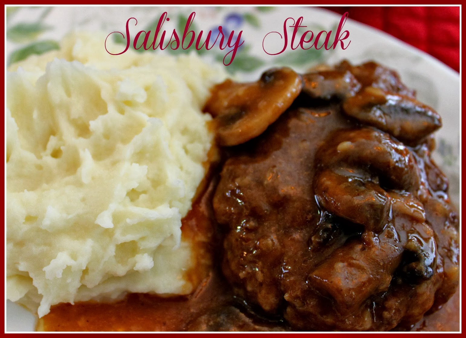 Sweet Tea and Cornbread: Aunt Ann's Salisbury Steak and Gravy!