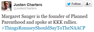 Margaret Sanger is the founder of Planned Parenthood and spoke at KKK rallies. ‪#ThingsRomneyShouldSayToTheNAACP