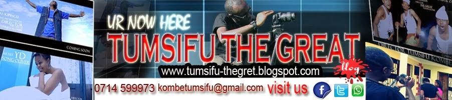 TUMSIFU THE GREAT