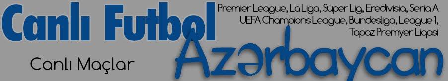 Canli Futbol Azerbaycan