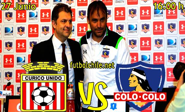 Curicó Unido vs  Colo Colo - Amistoso - 16:00 h - 27/06/2015
