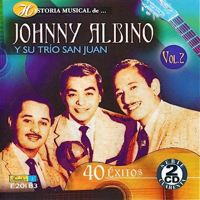 JOHNNY ALBINO Y SY TRIO SAN JUAN - HISTORIA MUSICAL DE (2 VOL.)