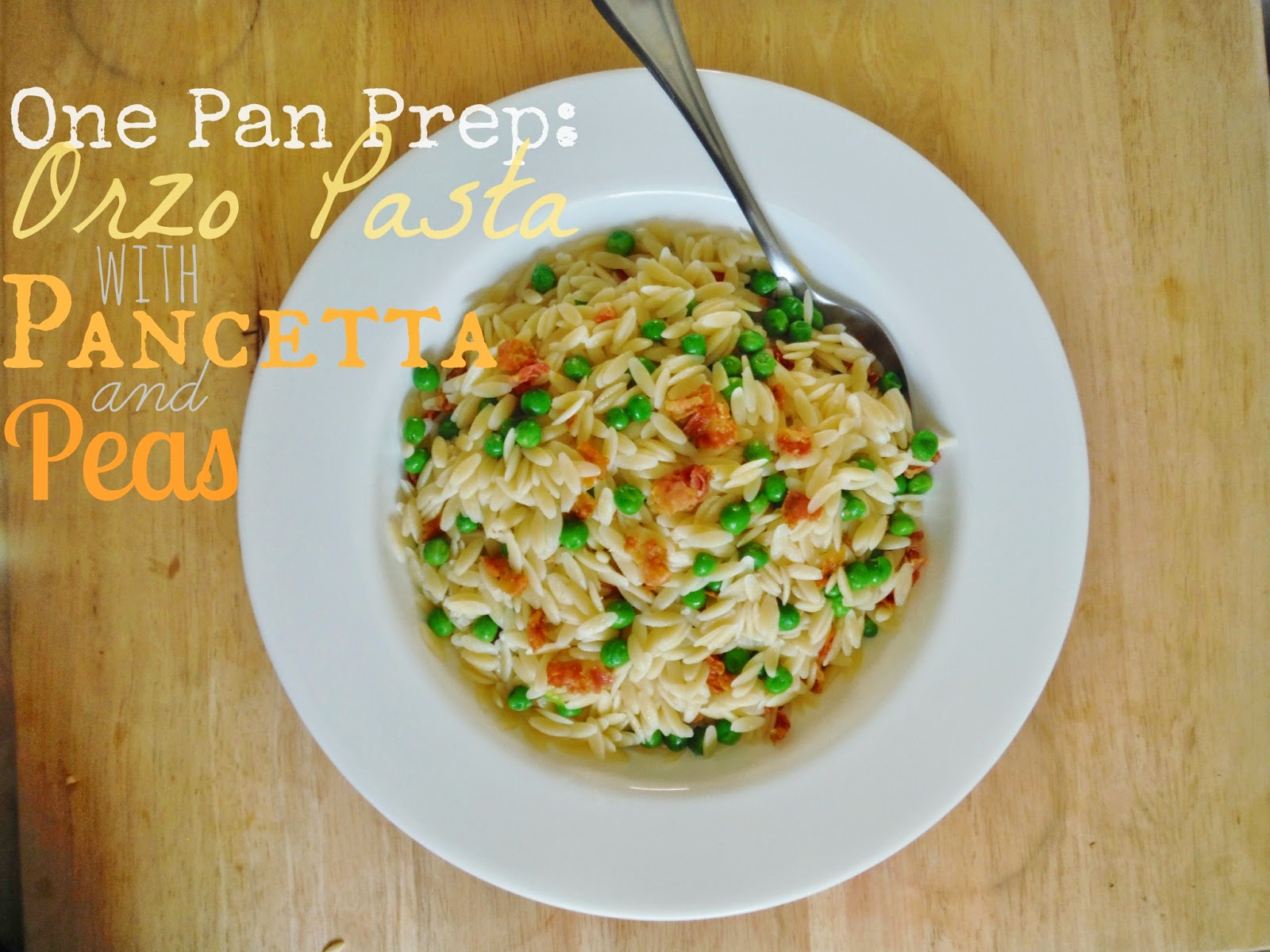 One Pan Prep: Orzo with Pancetta and Peas
