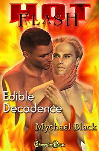 Edible Decadence by Mychael Black