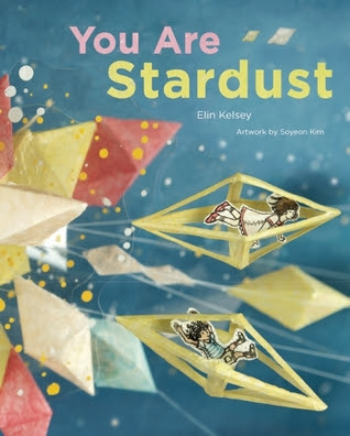 You Are Stardust, Elin Kelsey, Artwork by Soyeon Kim book cover of illustrated children in paper origami diamonds breaking off from a paper star.