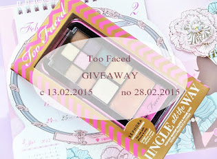 Too Faced Giveaway №10 — 14.02.15 — 28.02.15