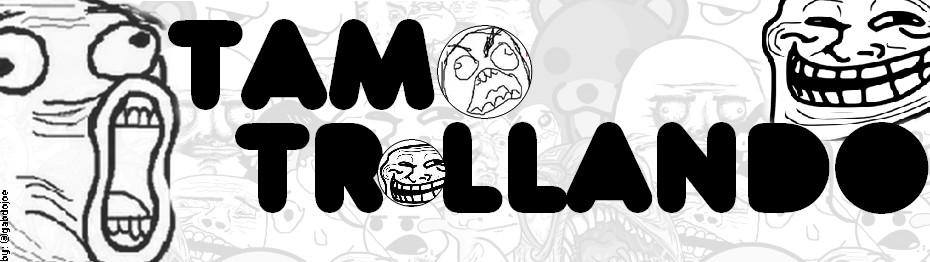 Tamo Trollando
