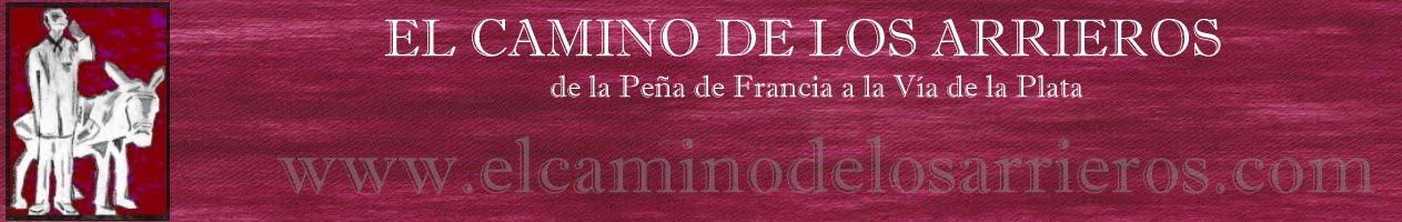 DE LA PEÑA DE FRANCIA A LA VIA DE LA PLATA : EL CAMINO DE LOS ARRIEROS #SALAMANCA