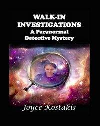 Walk-In Investigations: A Paranormal Detective Mystery