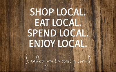 Shop Local. Eat Local. Spend Local. Enjoy Local. It takes you to start a trend