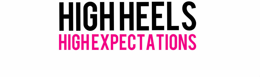 HIGH HEELS HIGH EXPECTATIONS by SDG
