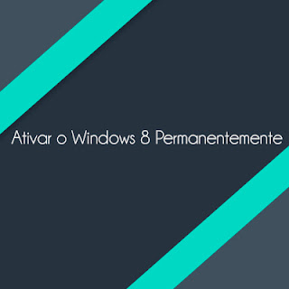Ativar permanentemente o Windows 8