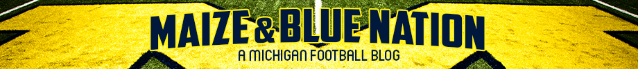 Maize and Blue Nation: A Michigan Football Blog