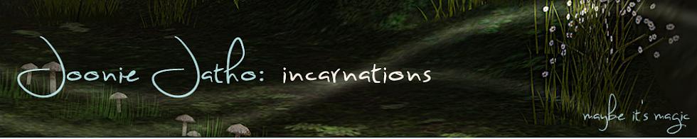 Joonie Jatho:  incarnations