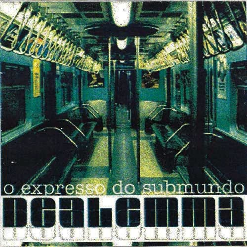 Dealema, Expresso do Submundo