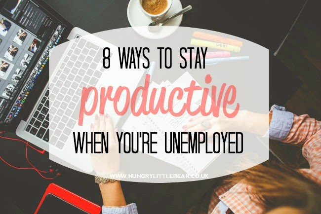 8 ways to stay prpductive when you're unemployed graduate