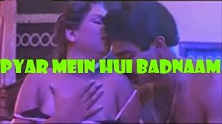 Hot Hindi Movie 'Pyar Mein Hui Badnaam' Watch Online