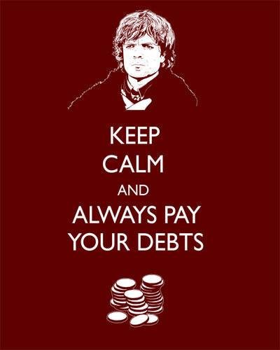 tyrion keep calm deudas - Juego de Tronos en los siete reinos