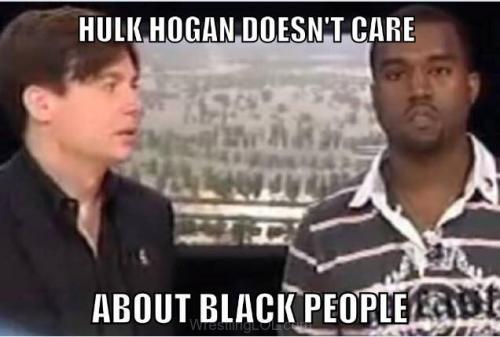 george bush doesn't care about black people, kayne west vs hogan, kayne west on hogan story