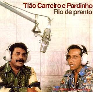 Ti�o Carreiro e Pardinho - Rio de Pranto