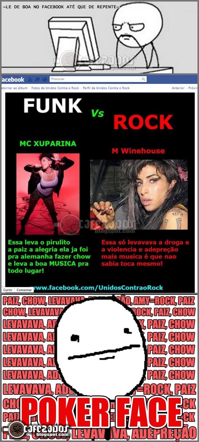 Acho que alguém precisa ser internado num na rehab - talvez melhorar esse lindo português, porra, classificaram Amy como Rock, pode isso?,