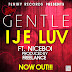 Gentle - Ije Love