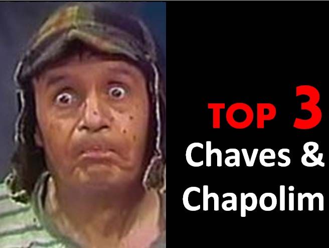 Top 3 - Chaves & Chapolim