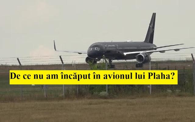 De ce nu am încăput în avionul lui Plaha?