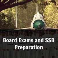 Board Exams and SSB Preparation