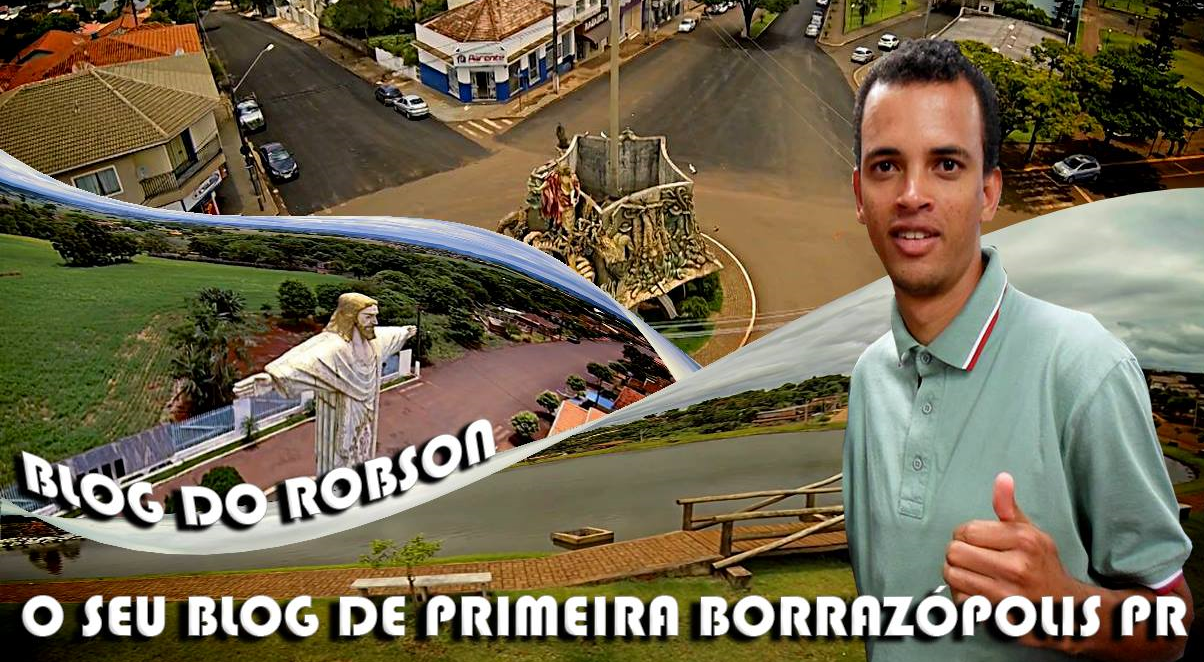 Coluna do Robson Macedo - Blog do Robson  Borrazópolis
