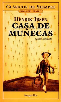Casa de Muñecas. Henrik Ibsen