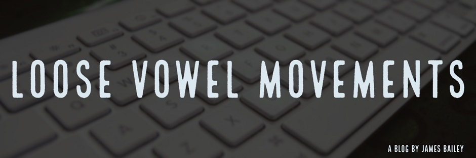 Loose Vowel Movements - James Bailey