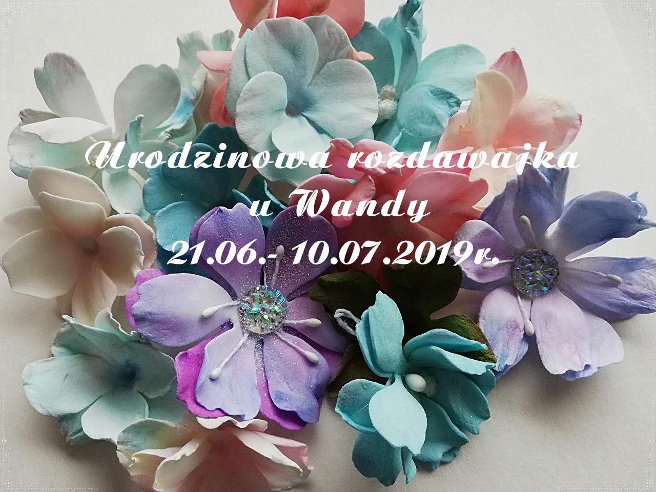 Urodzinowa rozdawajka u Wandy do 10.07