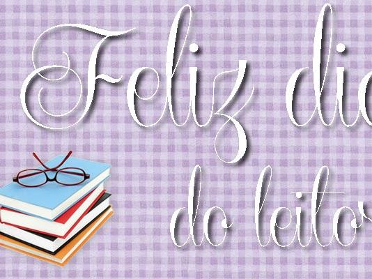 Um feliz Dia do leitor para todos