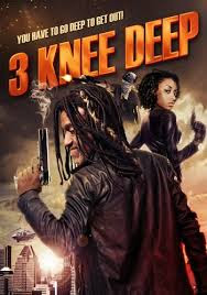 3 Knee Deep 2016 watch full english movie 2016