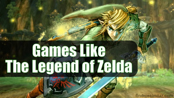 Games Like The Legend of Zelda