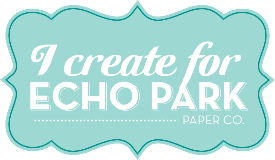 Designing For Echo Park Paper