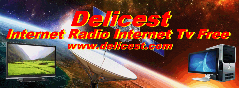 DeliCest - Internet Radio Internet Tv Free