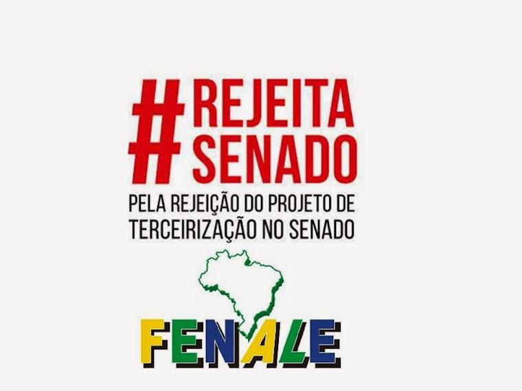 FENALE CONTRA A TERCEIRIZAÇÃO