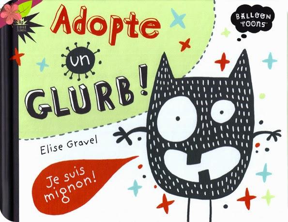 Adopte un Glurb d'Elise Gravel