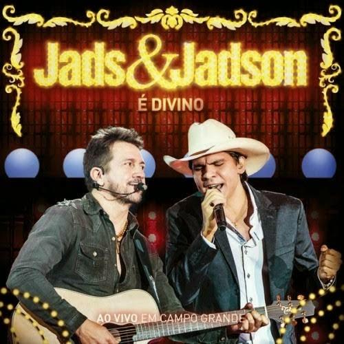 Jads e Jadson - � Divino: Ao Vivo Em Campo Grande