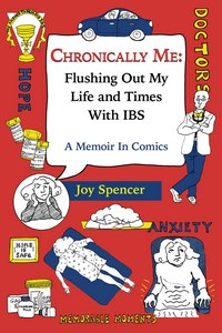 Chronically Me: Flushing Out My Life and Times With IBS