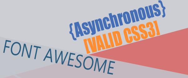 Membuat Asynchronous dan Valid CSS3 pada Font Awesome