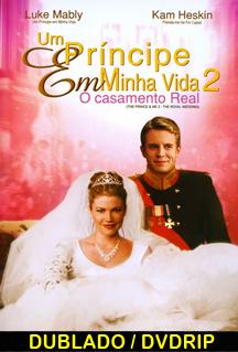 Assistir Um Príncipe em Minha Vida 2 – O Casamento Real Dublado 2006